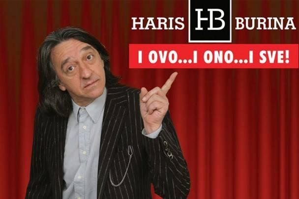 I ovo... i ono... i sve! / (Ne)stand-up komedija Harisa Burine