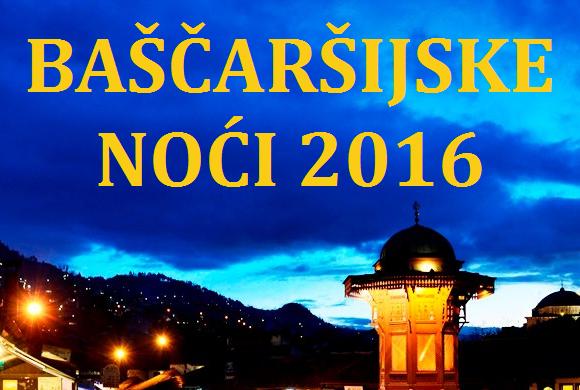 Baščaršijske noći 2016