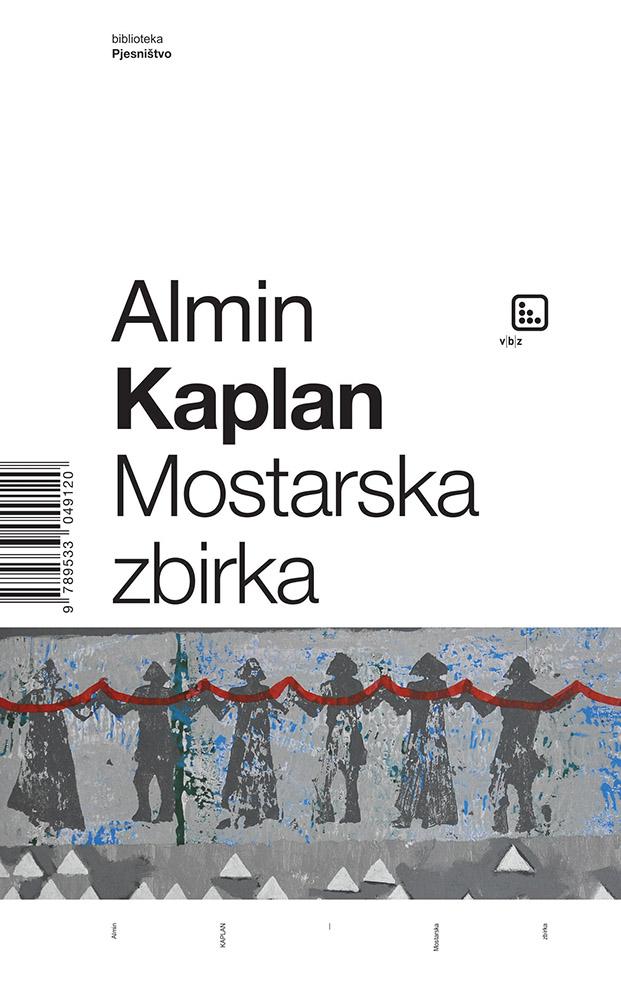 Mostarska Zbirka, Almin Kaplan
