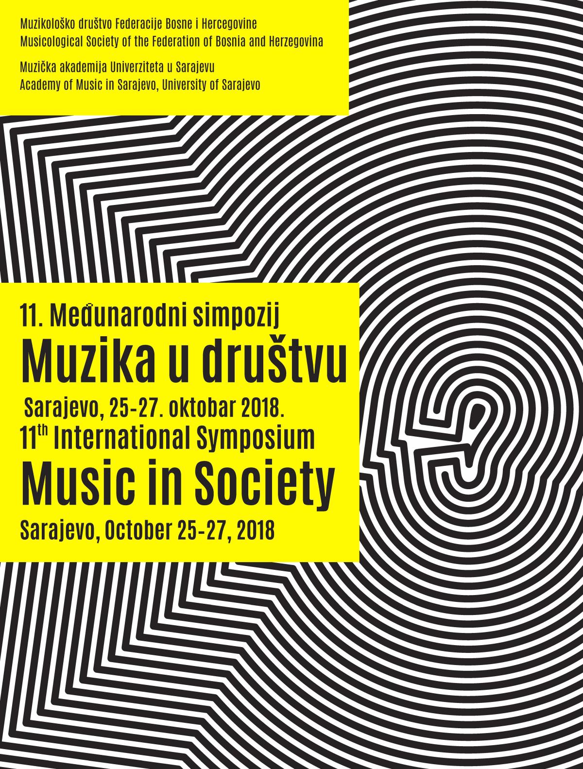 11. Međunarodni muzikološki simpozij MUZIKA U DRUŠTVU, Sarajevo (25. - 27. oktobar 2018.)